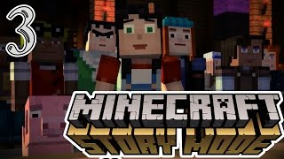 MINECRAFT STORY MODE | Part 3