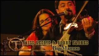 Bobby Flores & Miss Leslie - Big Mamou