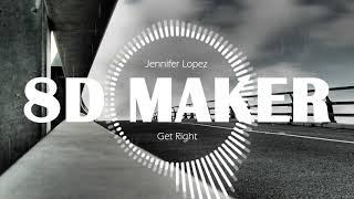 Jennifer Lopez - Get Right [8D TUNES / USE HEADPHONES] 🎧