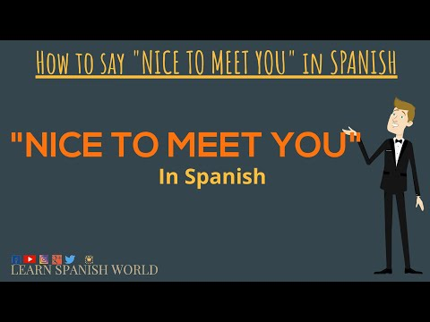 How do you say it was a pleasure to meet you in spanish