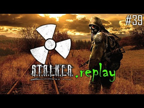 S.T.A.L.K.E.R. replay #39 - Being Stalked?- Return to Dark Valley (OGSE Shadow of Chernobyl)