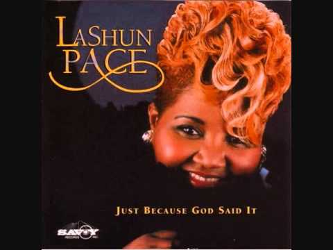 LaShun Pace - Just Because God Said It
