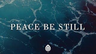 Peace Be Still (Lyrics) ~ The Belonging Co ft. Lauren Daigle