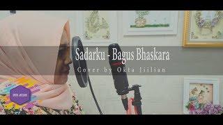 Sadarku - Bagus Bhaskara (Cover by Okta Jiilian) With Lyrics