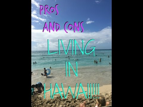Pros and Cons of Living in Hawaii!!