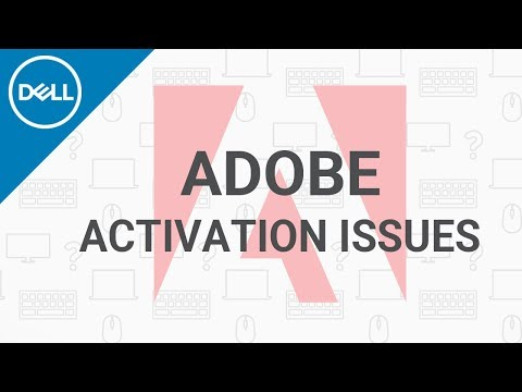 Adobe Activation Troubleshooting (Official Dell Tech Support)