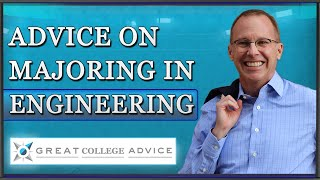 Advice on Majoring in Engineering from a College Admissions Expert