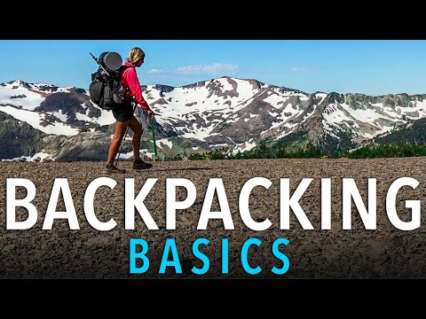 Backpacking Basics: Everything You Need To Know To Start Backpacking