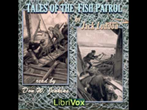 TALES OF THE FISH PATROL By Jack London FULL AUDIOBOOK | Best Audiobooks