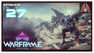 Let's Play Warframe: Fortuna With CohhCarnage - Episode 27