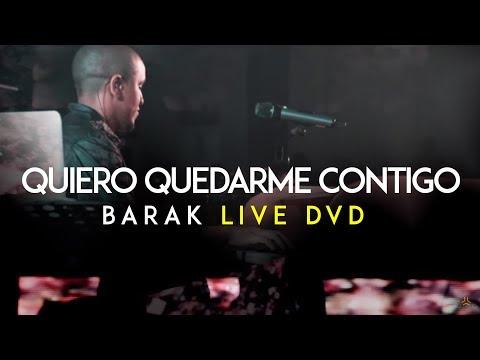 Barak - Quiero Quedarme Contigo (DVD Live Generación Sedienta)