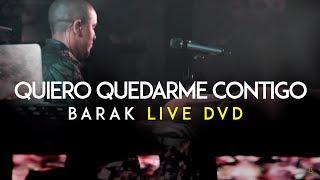 Barak - Quiero Quedarme Contigo (DVD Live Generación Sedienta) thumbnail