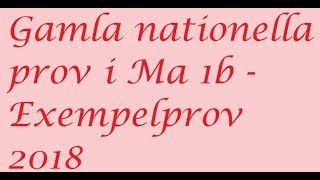 Gamla nationella prov i Ma 1b   Exempelprov 2018 uppgift 25