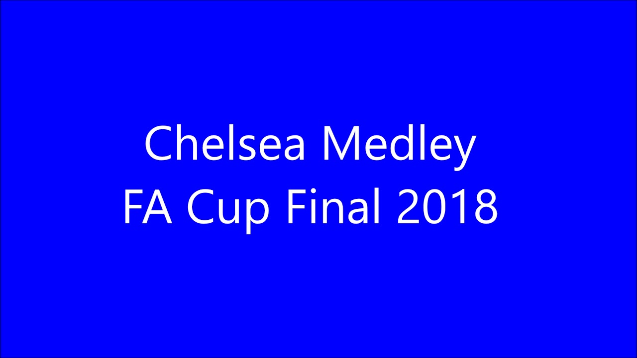 Chelsea UNOFFICIAL FA Cup Song 2018 - Medley