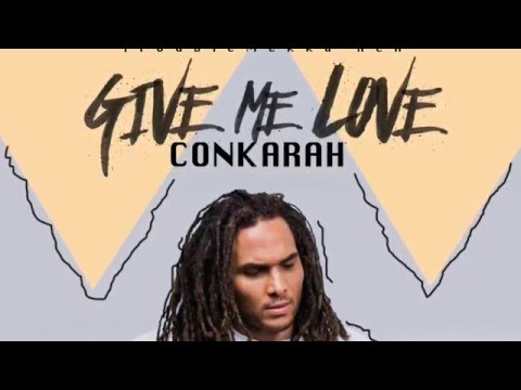 Conkarah - Give Me Love (Official Audio) | Troublemekka - HCR | 21st Hapilos 2016