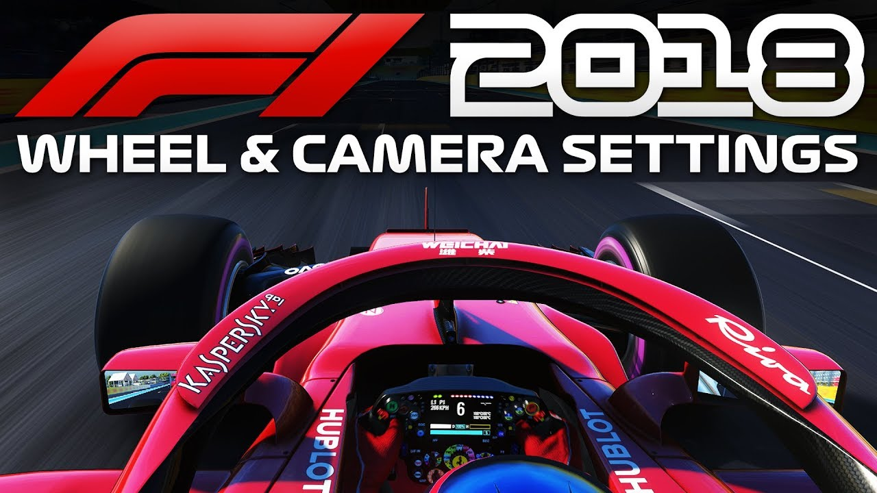 F1 2018 WHEEL & CAMERA SETTINGS! (UPDATED VERSION IN DESCRIPTION)