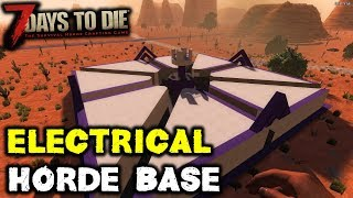 7 Days To Die - Electrical Horde Night Base Attempt Alpha 17.4
