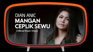 Dian Anic - Mangan Ceplik Sewu (Official Music Video)