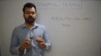 Economic Terms - 'Ability to Pay Tax' Principle (by Sanat Shrivastava)