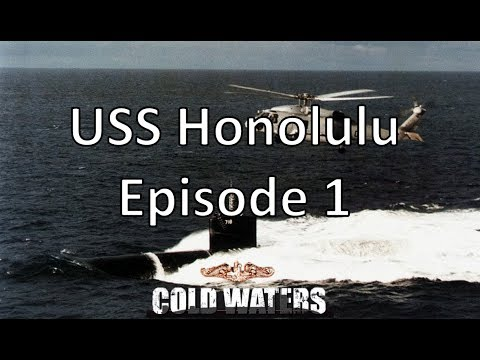 Cold Waters - USS Honolulu - Episode 1