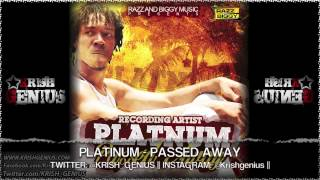 Platinum - Passed Away - July 2013