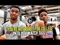 YOU'RE NOT READY TO PLAY IN COLLEGE UNTIL YOU WATCH THIS! Ballislife Real Talk Episode 1