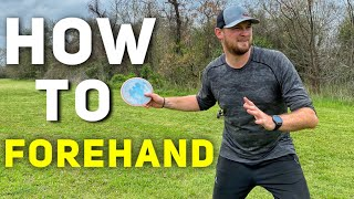 How To Throw A Forehand In Disc Golf
