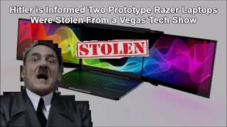 Hitler is Informed Two Prototype Razer Laptops Were Stolen From a Vegas Tech Show