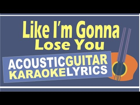 Like I'm Gonna Lose You - Meghan Trainor ft. John Legend ( Acoustic Karaoke Instrumental )