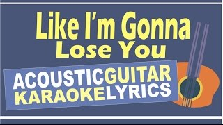 Like I'm Gonna Lose You - Meghan Trainor ft. John Legend ( Acoustic Karaoke Instrumental )