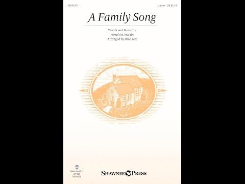 A FAMILY SONG – Joseph M Martinarr Brad Nix
