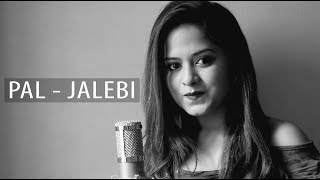 Pal Jalebi | Cover By Amrita Nayak | Arijit Singh | Shreya Ghoshal | Javed Mohsin