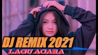 DJ REMIX ACARA 2021 -FULL BASS