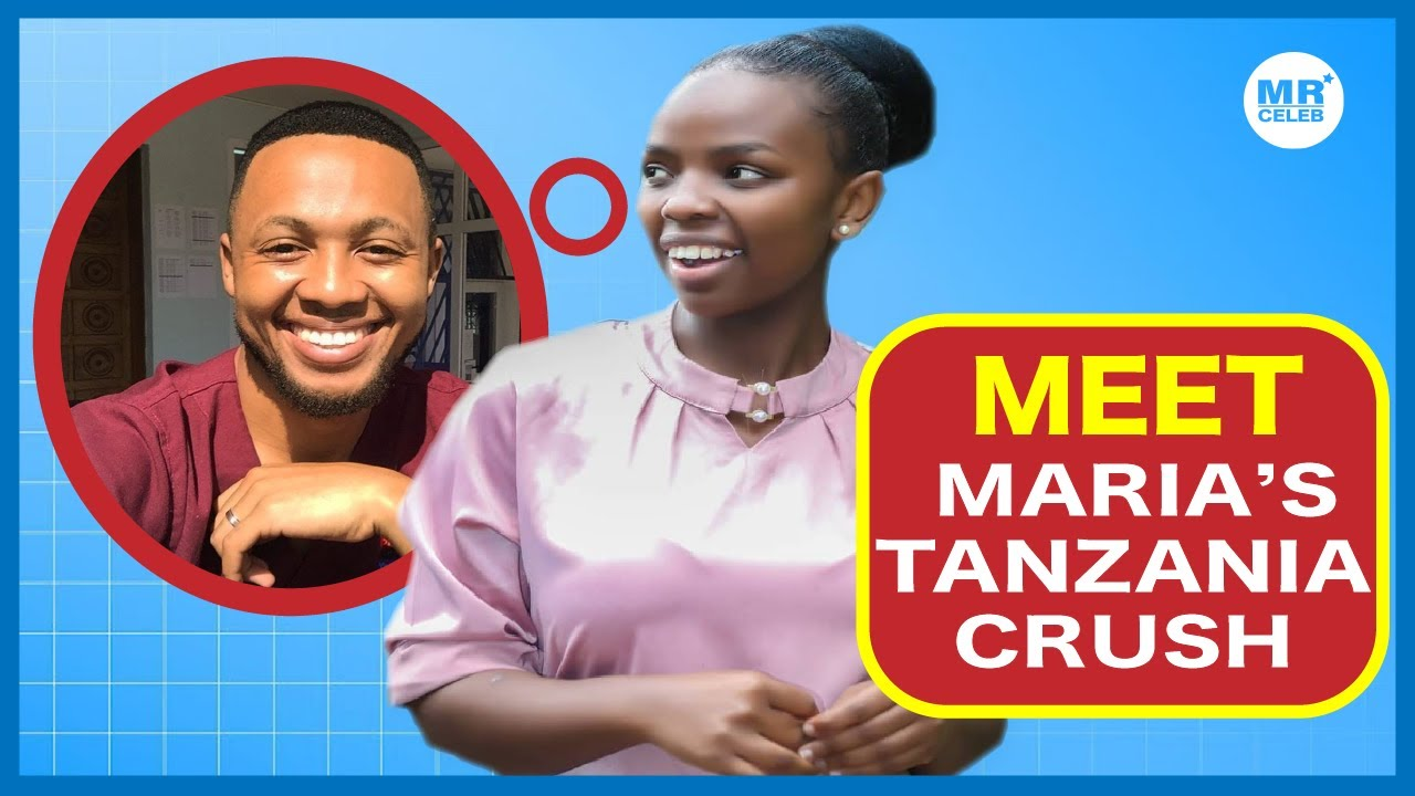 MEET THE TANZANIAN CELEBRITY THAT MARIA CRUSHES ON!!!