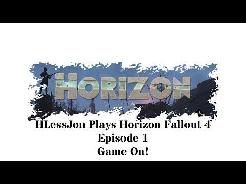 Horizon Fallout 4 Game On! Epi 1