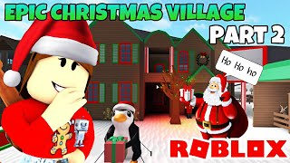 EPIC CHRISTMAS VILLAGE | Part 2 | Roblox Bloxburg Speed build
