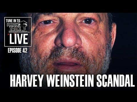 Big Herc talks about the Harvey Weinstein Scandal - Prison Talk Live Stream E42