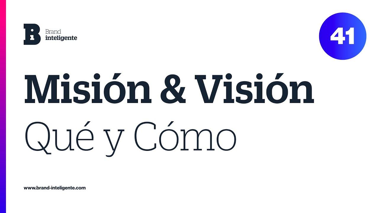 Qué es y cómo escribir: Misión y Visión de una empresa | Branding