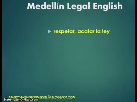 Medellin Legal English Vocabulary - abide by the law