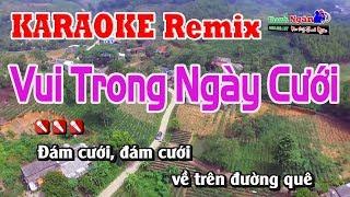 Vui Trong Ngày Cưới Remix Karaoken ( Đám Cưới Về Trên Đường Quê ) - Nhạc Sống Thanh Ngân