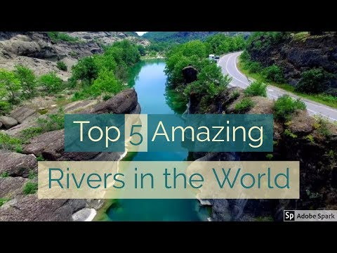 Top 5 Amazing Rivers in the World