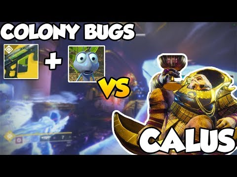 Destiny 2 - The Colony Bugs vs Calus! [Crawling Grenades]