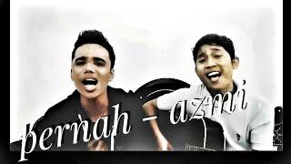Pernah - Azmi (cover M.N.D)