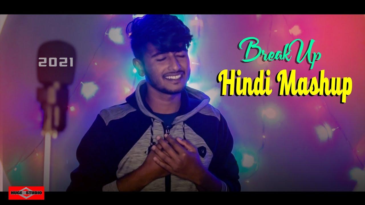 Breakup Mashup 2021 | Sad Heartbreak Hindi Mashup  | Hindi New Song 2021 | Huge Studio