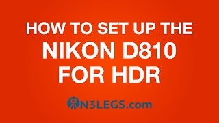 How to set up your NIKON D810 for HDR Bracketing the easy way