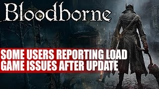 Bloodborne | Some Users Reporting Load Game Issues After Update 2.50