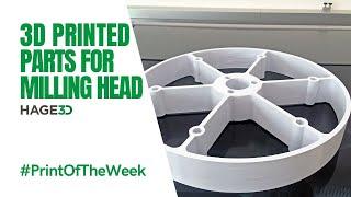 3D printed milling head - HAGE3D Print of the week KW7