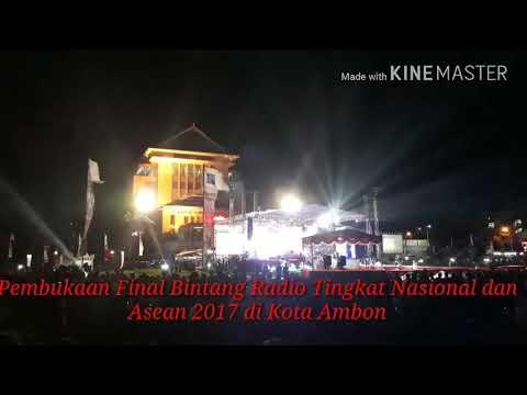 Pembukaan Final Bintang Radio Tingkat Nasional dan Asean 2017 di Kota Ambon