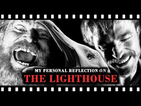 My Personal Reflection on THE LIGHTHOUSE