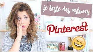 [ TEST N°1 ] : Je teste des astuces Pinterest #1 !
